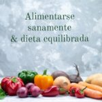 Alimentarse sanamente & dieta equilibrada